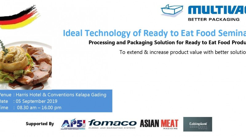 MULTIVAC SEMINAR Ideal Technology of Ready to Eat Food Seminar – 5 Sept 2019